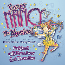 Fancy Nancy The Musical - Original Off-Broadway Cast Recording