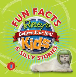 Ripley's Believe It or Not! Fun Facts & Silly Stories, Volume 1